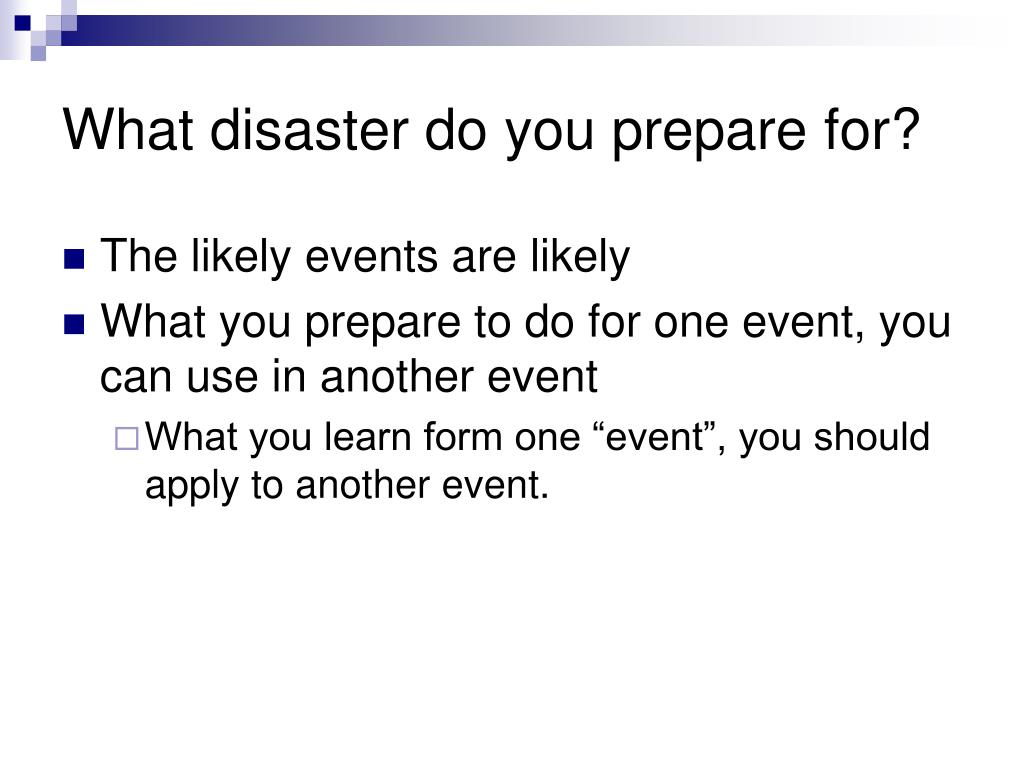 What disaster do you prepare for?