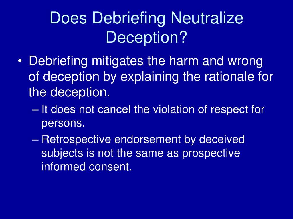 Does Debriefing Neutralize Deception?