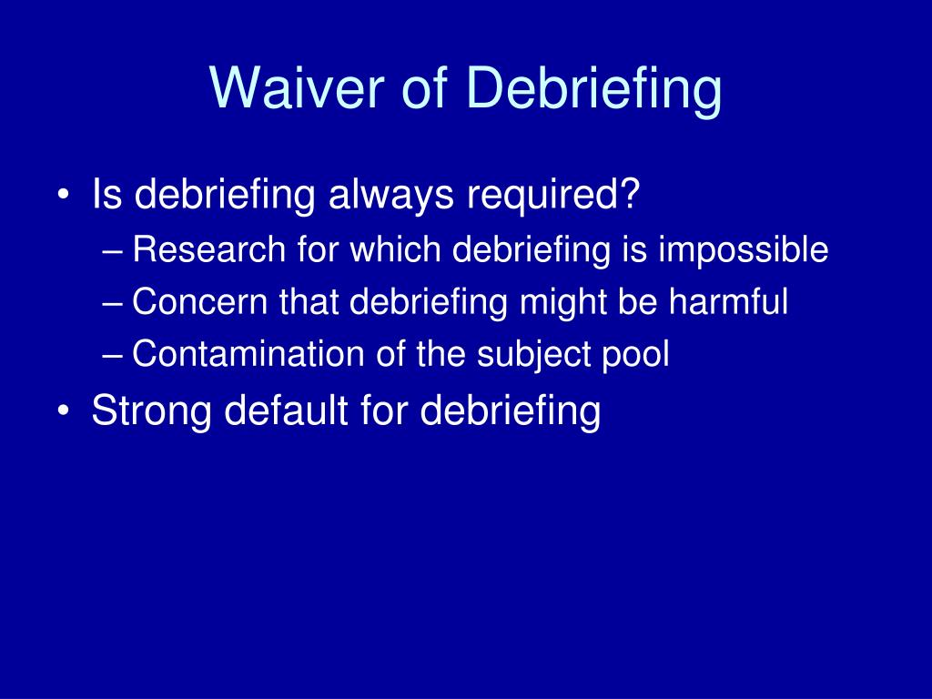 Waiver of Debriefing