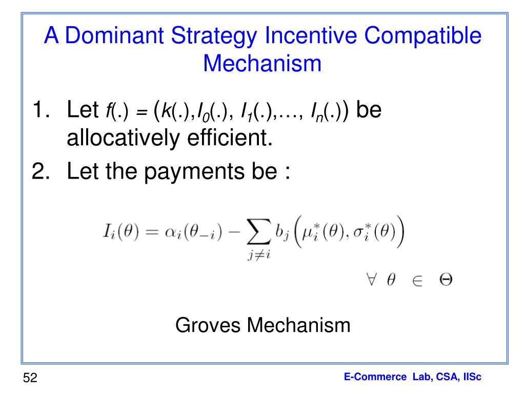 A Dominant Strategy Incentive Compatible Mechanism