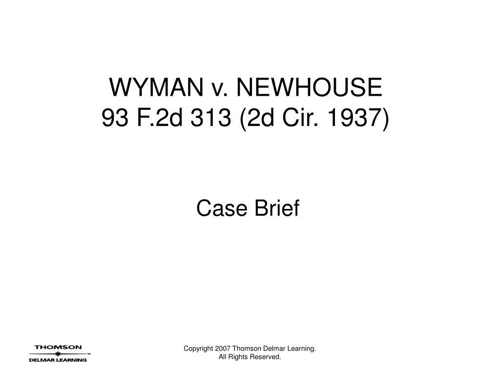 wyman v newhouse 93 f 2d 313 2d cir 1937