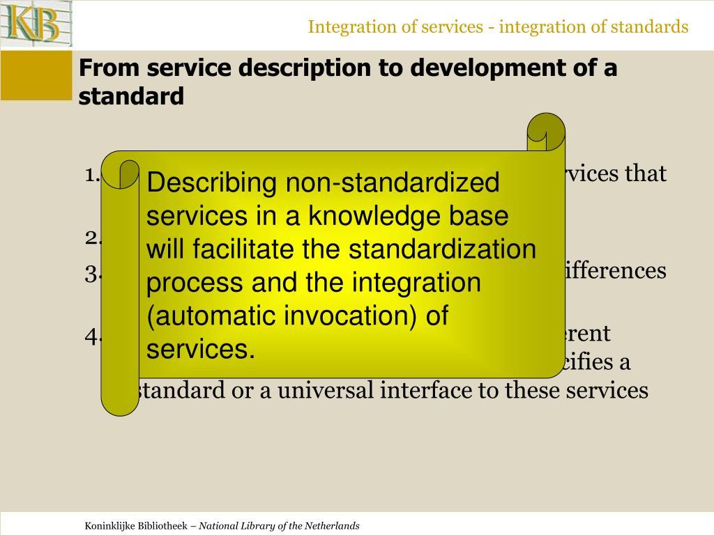 Integration of services - integration of standards