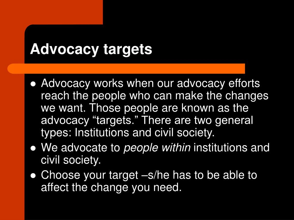 Advocacy targets