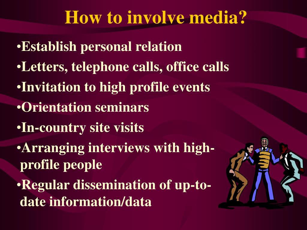 How to involve media?