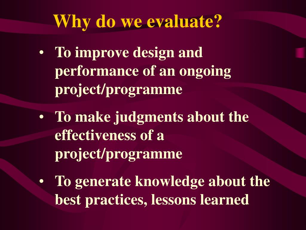 Why do we evaluate?