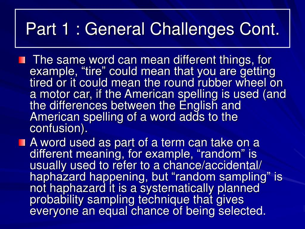 Part 1 : General Challenges Cont.