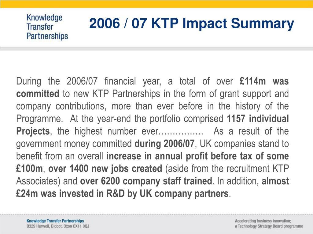 2006 / 07 KTP Impact Summary