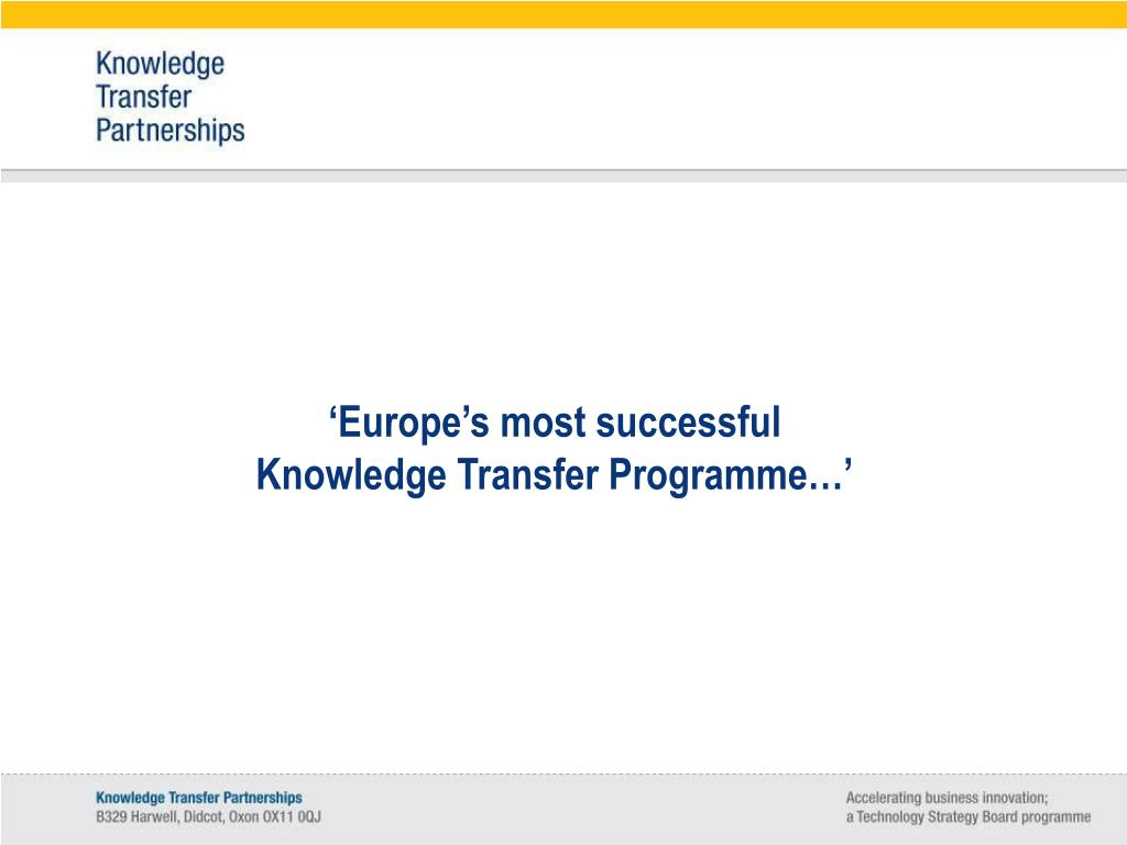 'Europe's most successful Knowledge Transfer Programme…'