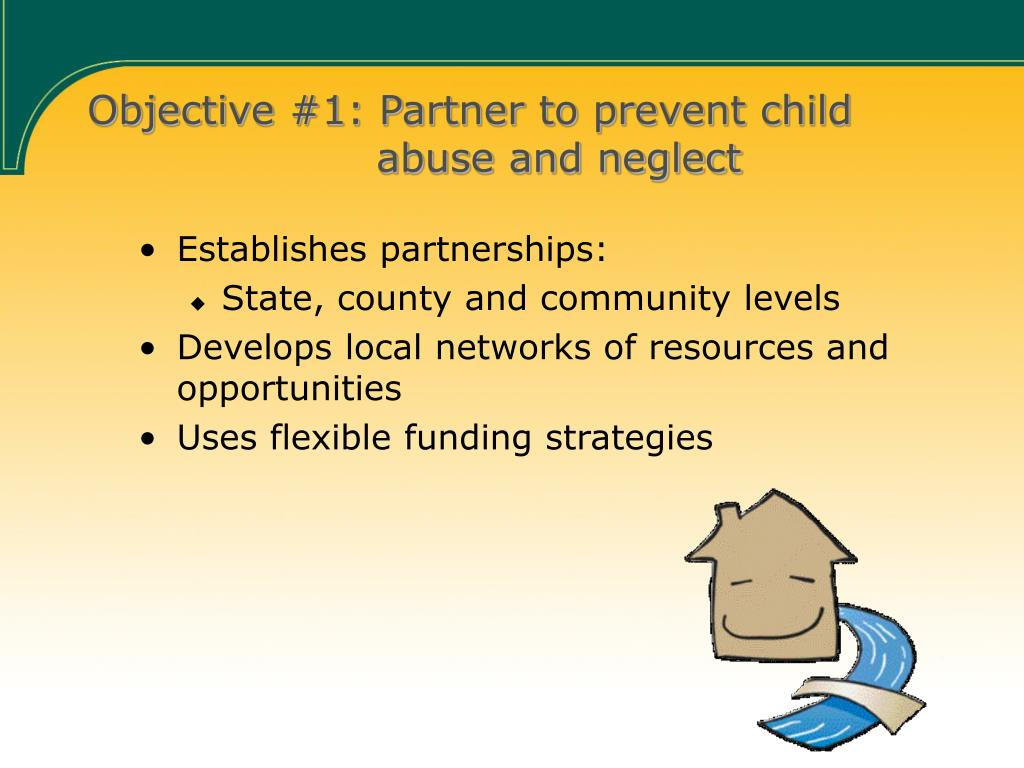 Objective #1: Partner to prevent child