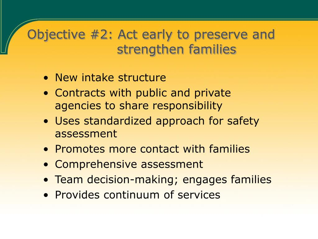 Objective #2: Act early to preserve and       strengthen families