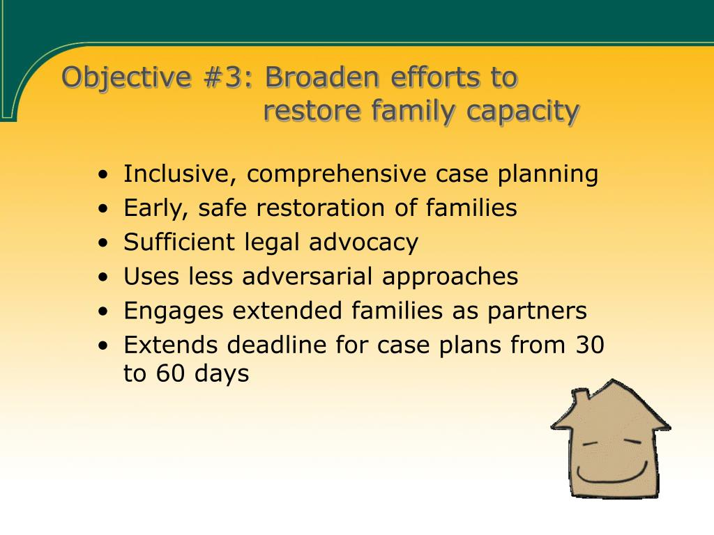 Objective #3: Broaden efforts to       restore family capacity