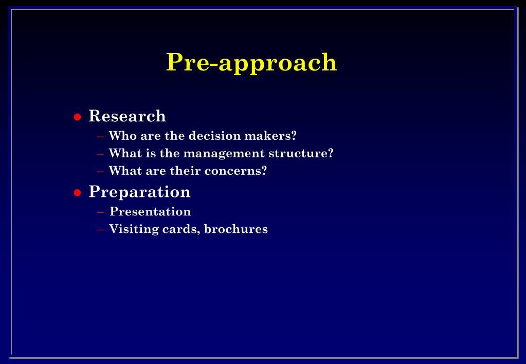 Pre-approach