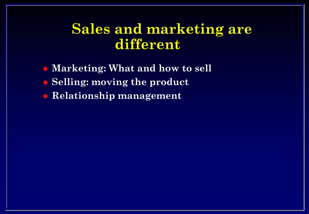 Sales and marketing are different
