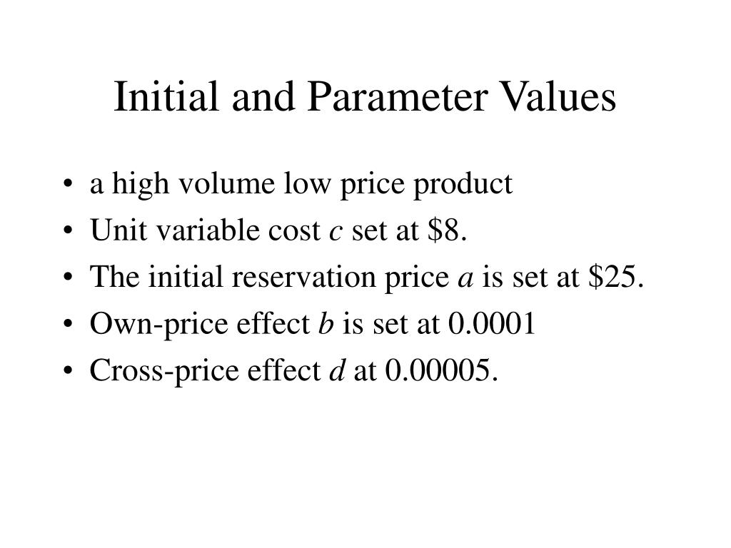 Initial and Parameter Values