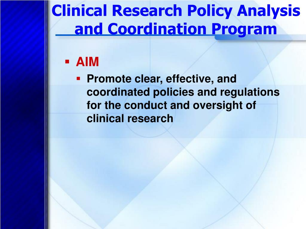 Clinical Research Policy Analysis and Coordination Program