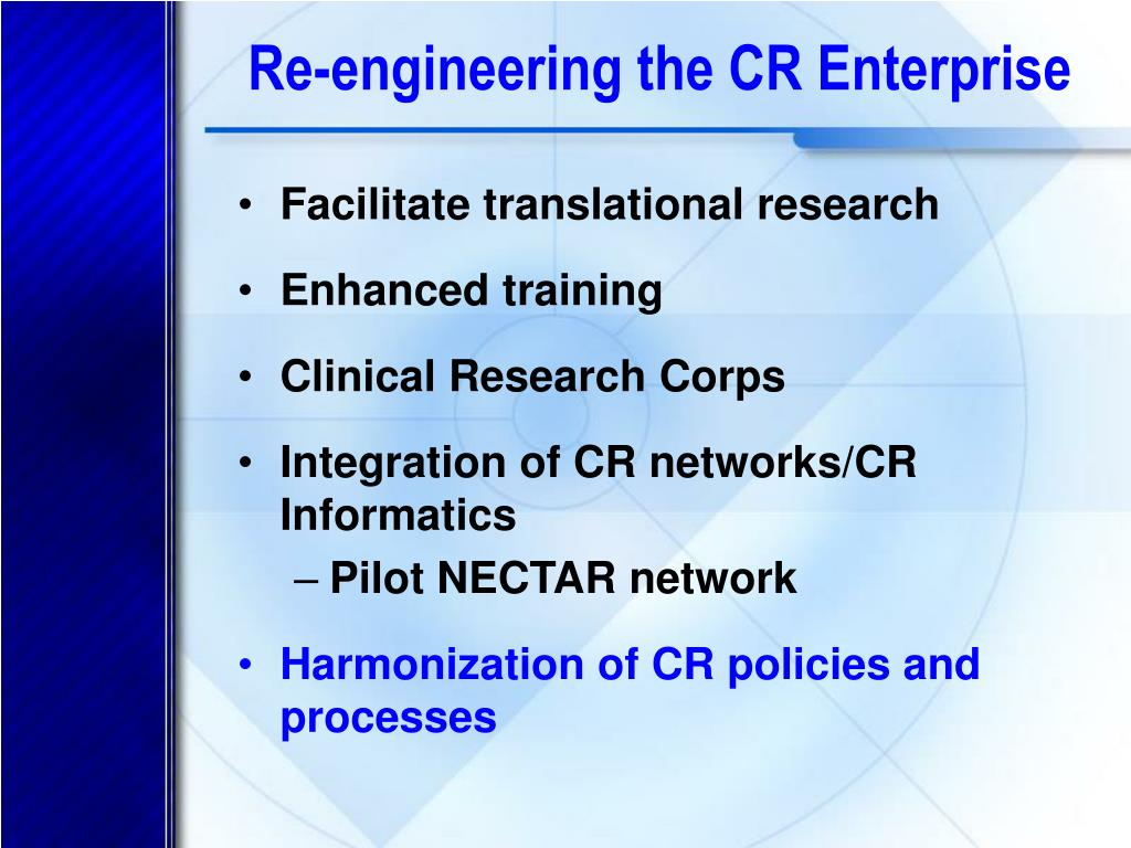 Re-engineering the CR Enterprise