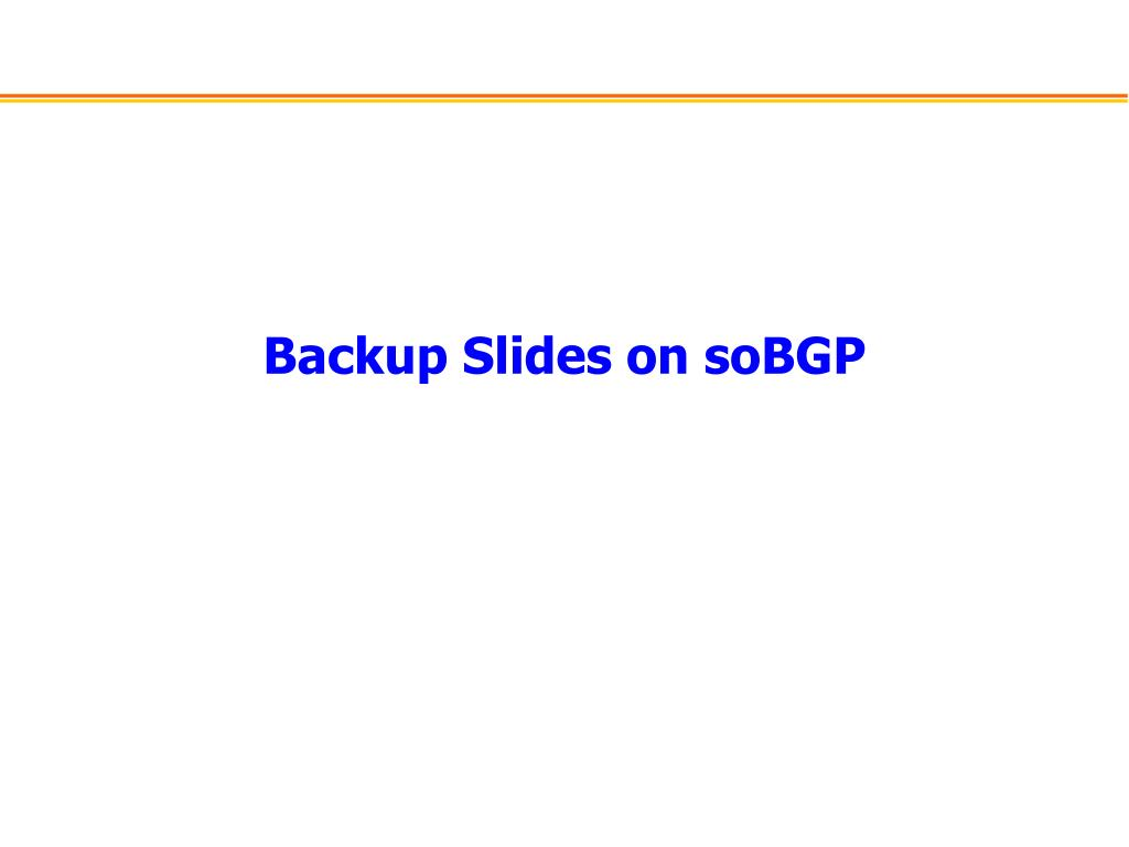 Backup Slides on soBGP