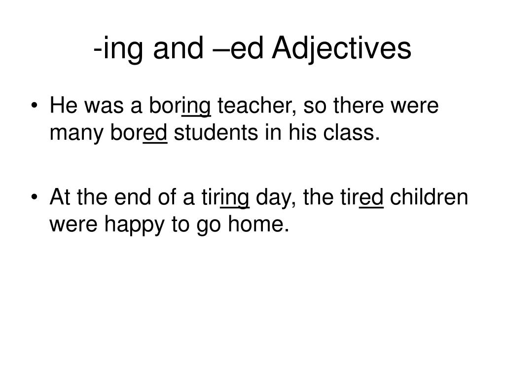 -ing and –ed Adjectives