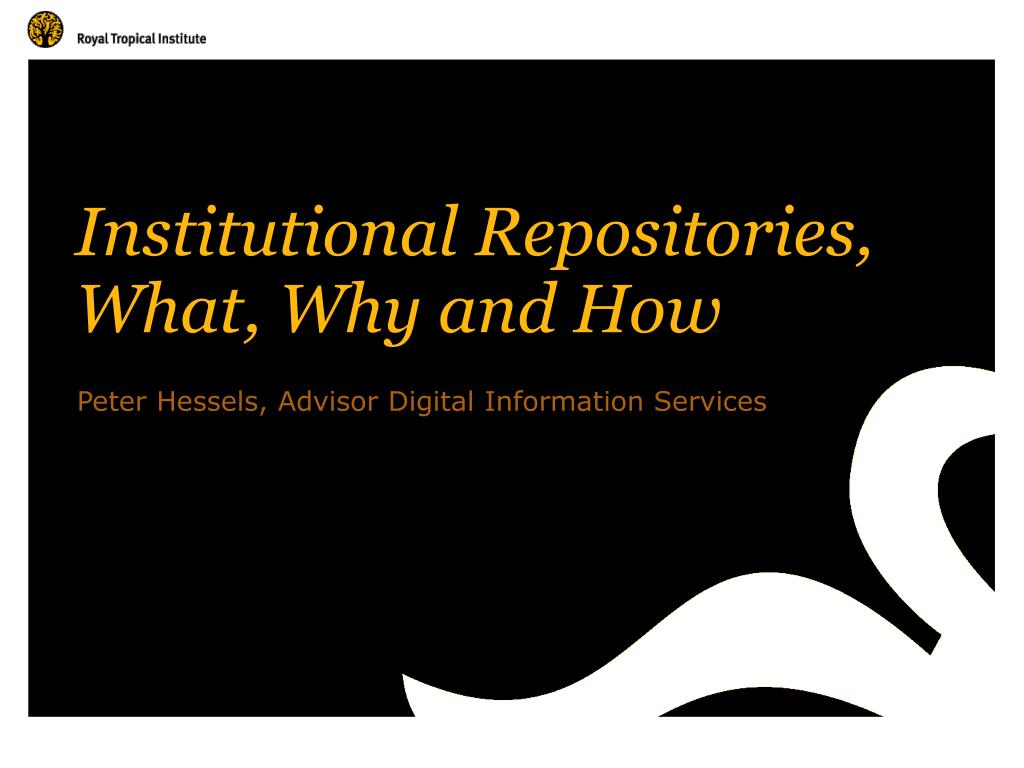 Institutional Repositories, What, Why and How