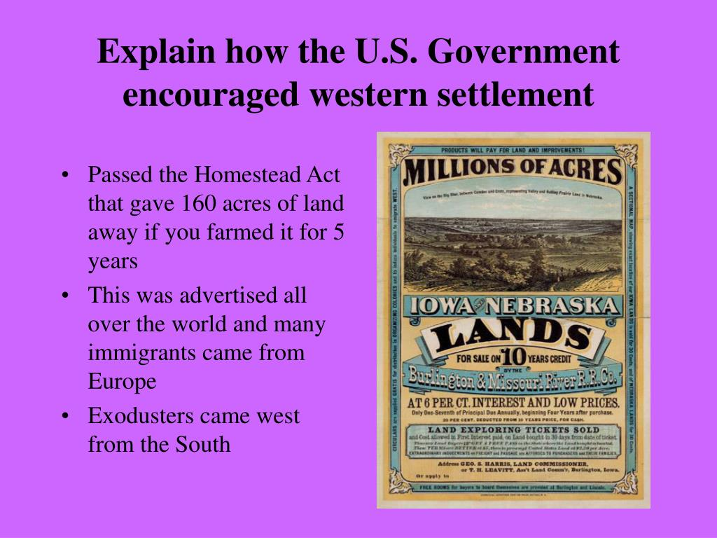 Explain how the U.S. Government encouraged western settlement