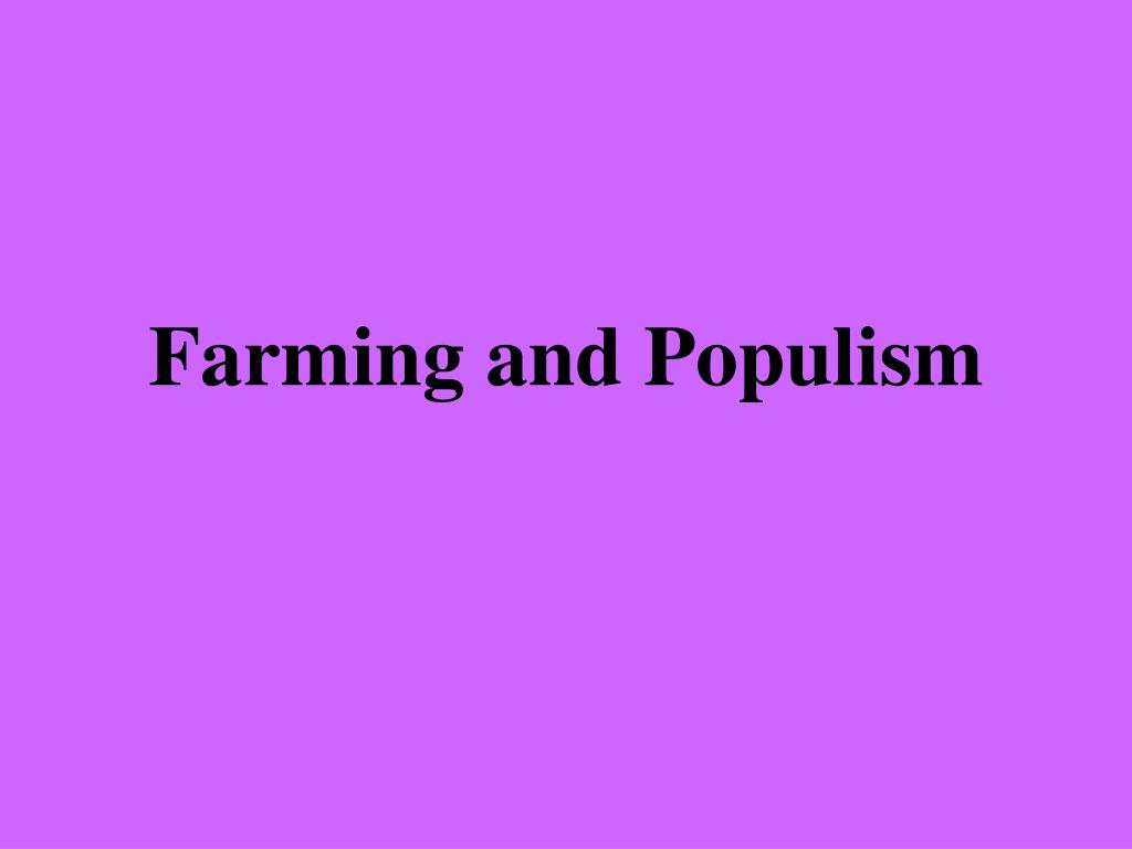 Farming and Populism