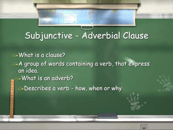 Subjunctive - Adverbial Clause