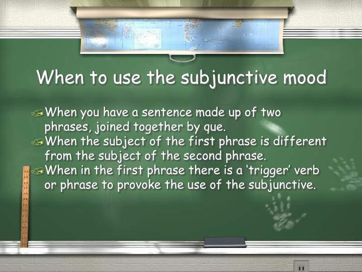 When to use the subjunctive mood