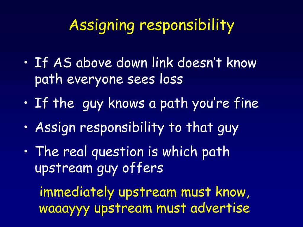 immediately upstream must know, waaayyy upstream must advertise