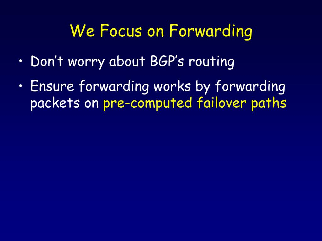 We Focus on Forwarding