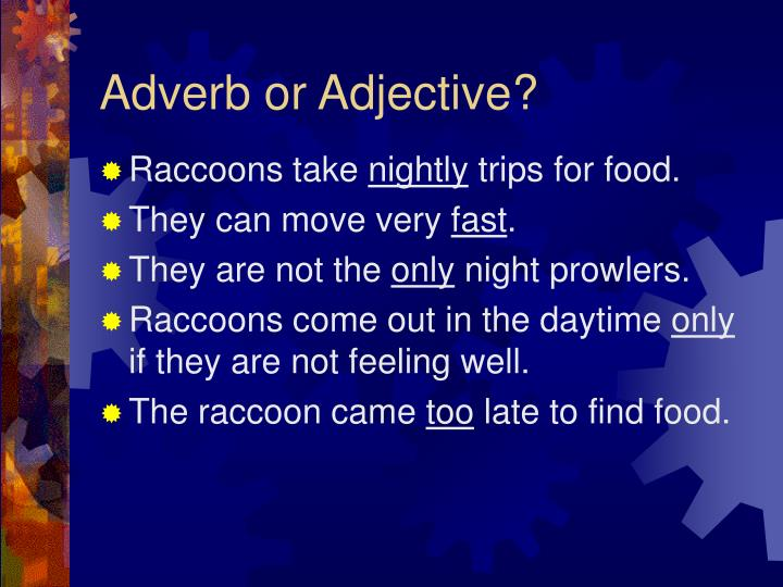 Adverb or Adjective?