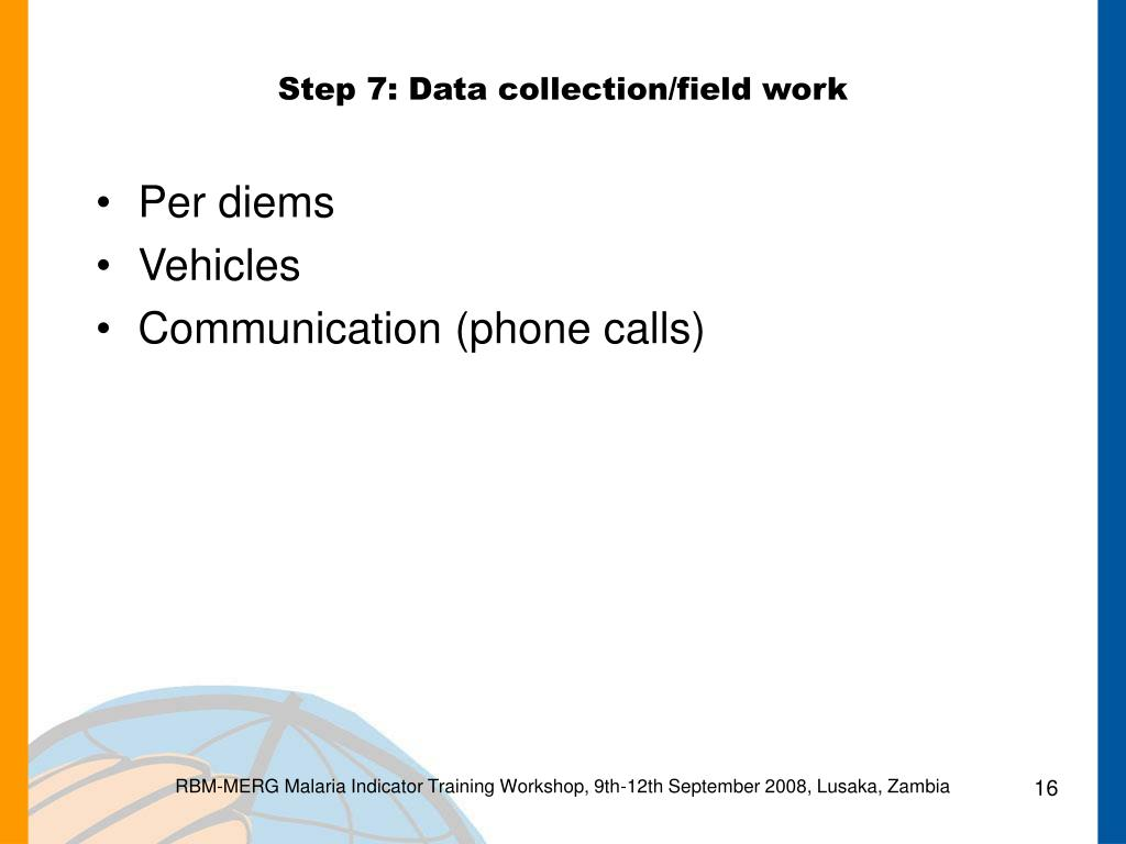 Step 7: Data collection/field work