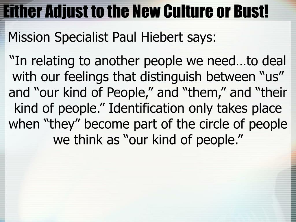 Either Adjust to the New Culture or Bust!