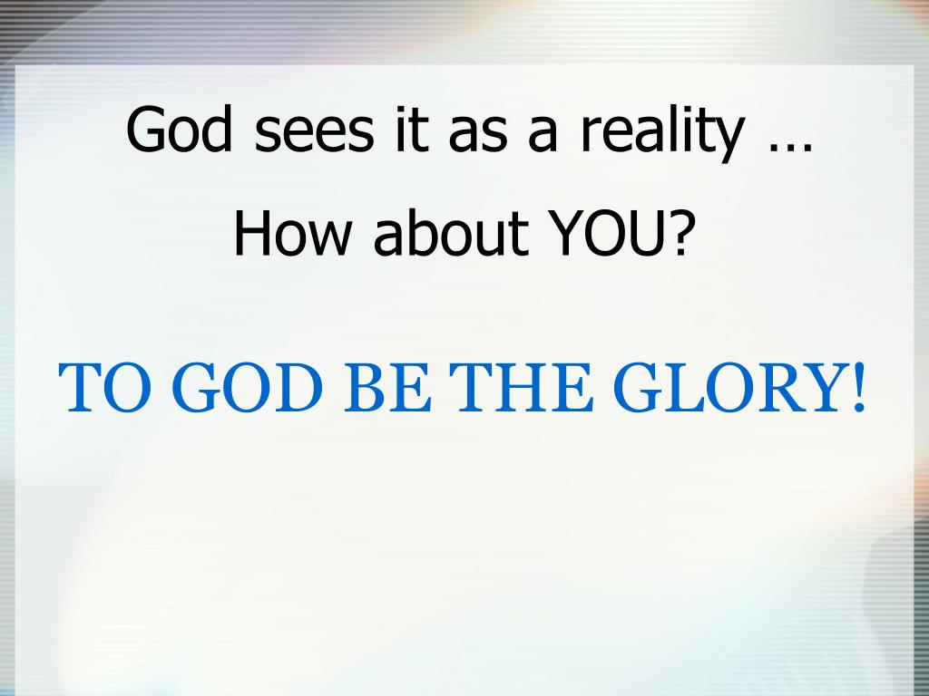 God sees it as a reality …