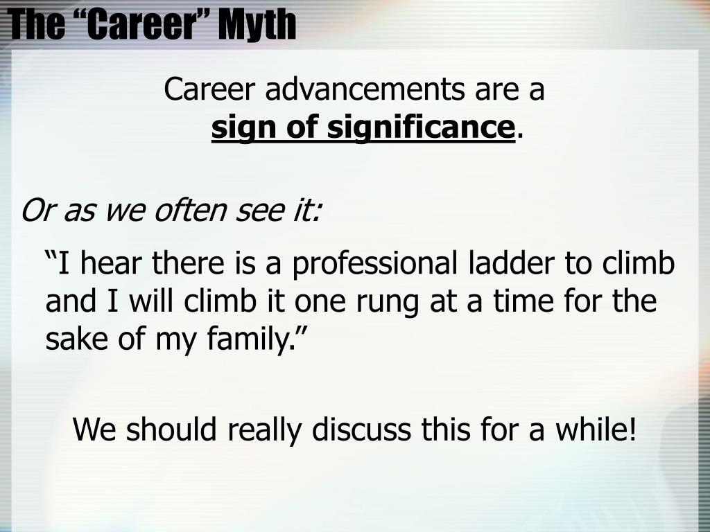 """The """"Career"""" Myth"""