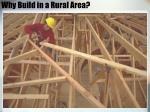why build in a rural area