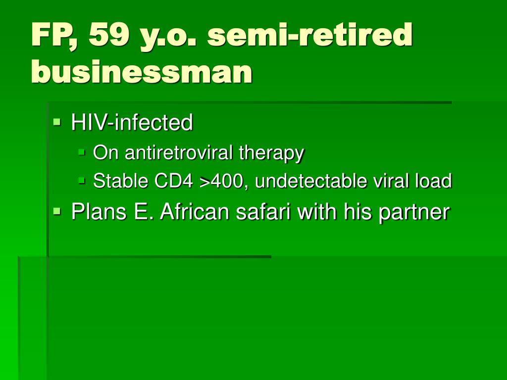 FP, 59 y.o. semi-retired businessman