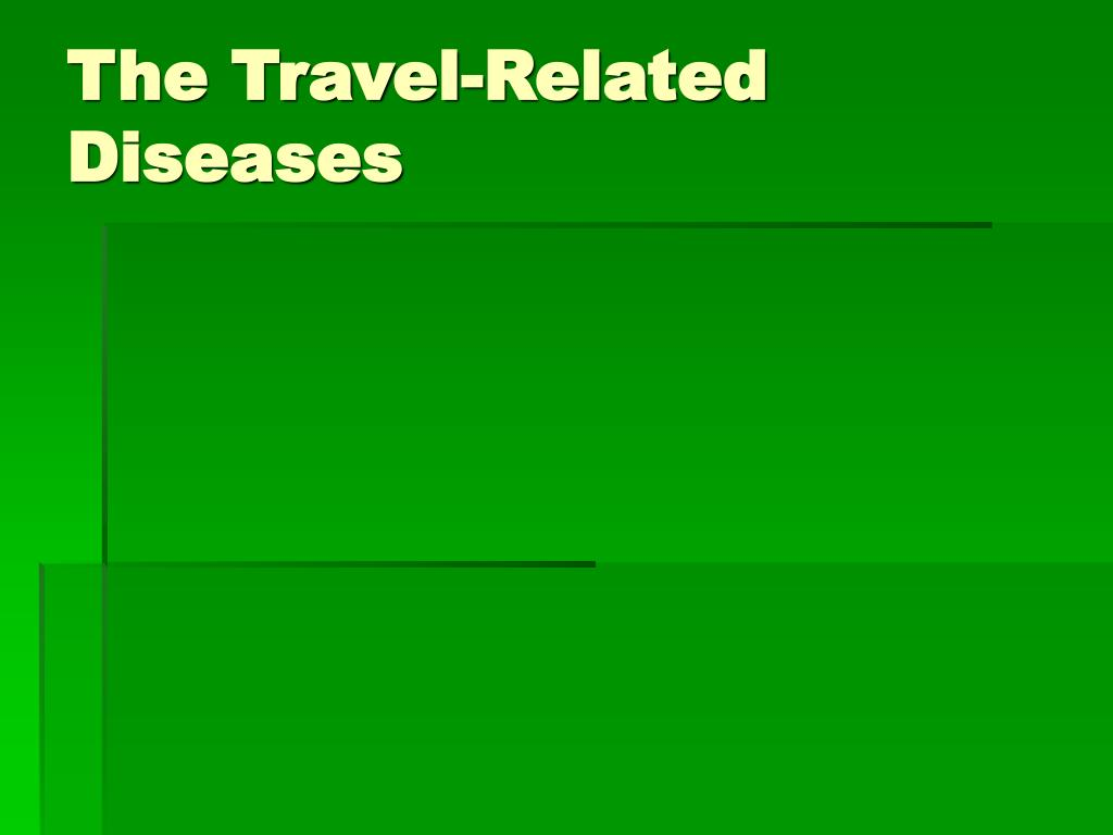 The Travel-Related Diseases