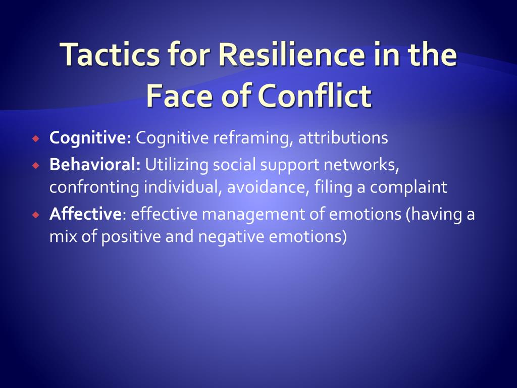 Tactics for Resilience in the Face of Conflict