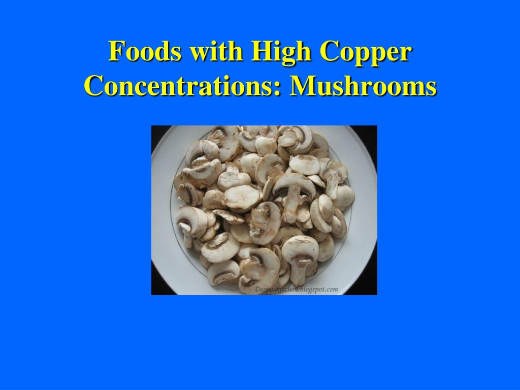 Foods with High Copper Concentrations: Mushrooms
