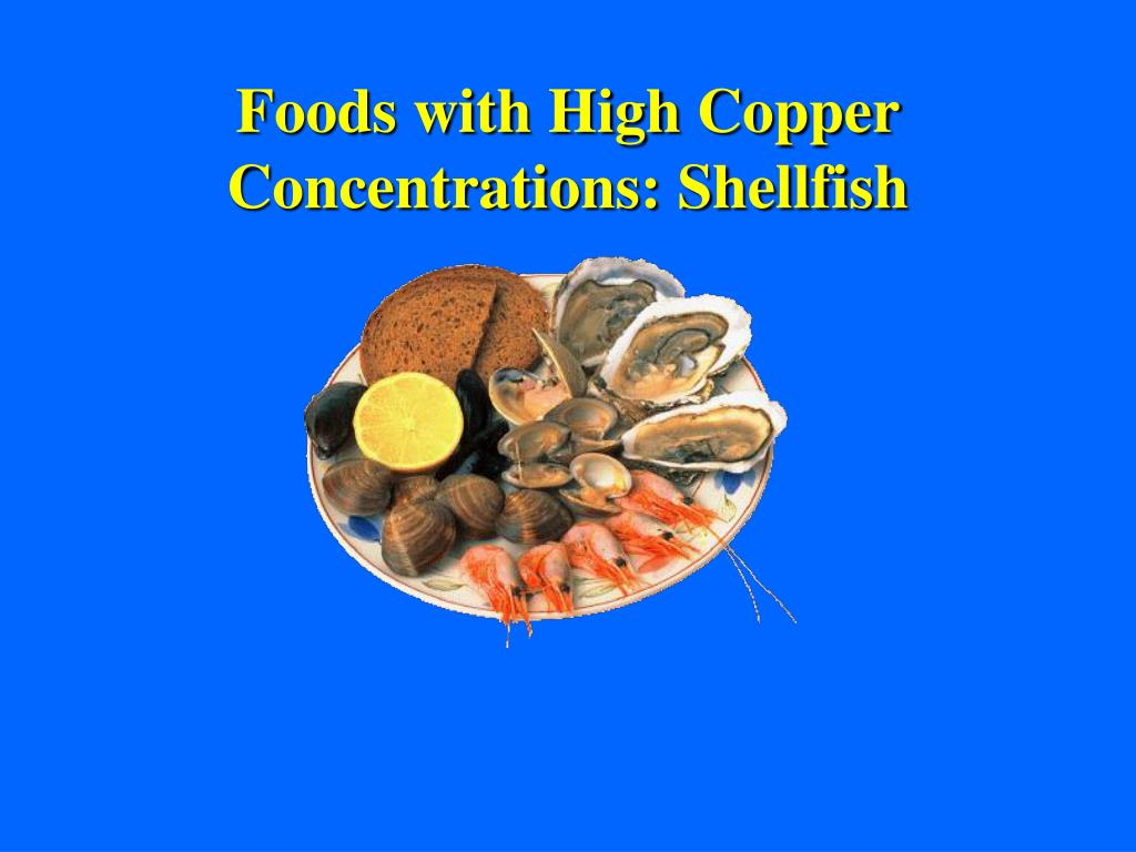 Foods with High Copper Concentrations: Shellfish