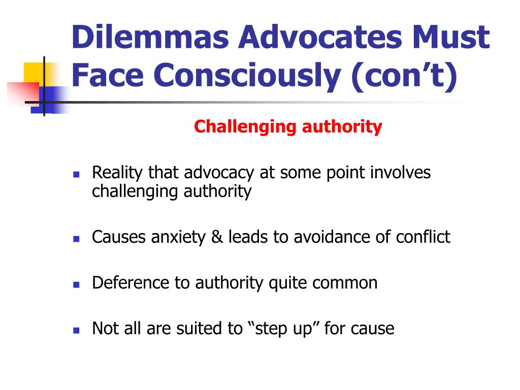 Dilemmas Advocates Must Face Consciously (con't)