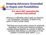 keeping advocacy grounded in hopes and possibilities21