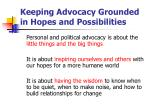 keeping advocacy grounded in hopes and possibilities22