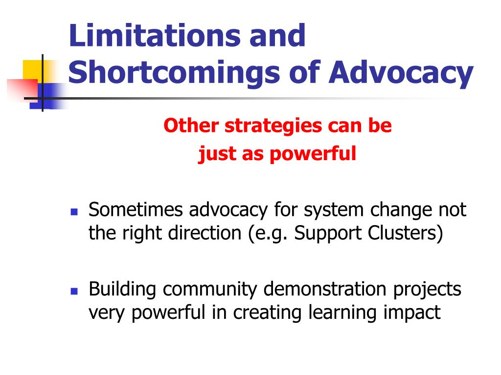 Limitations and Shortcomings of Advocacy