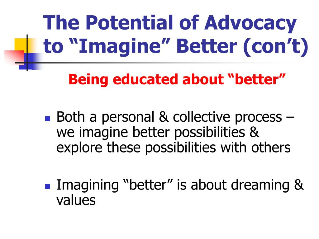 """The Potential of Advocacy to """"Imagine"""" Better (con't)"""