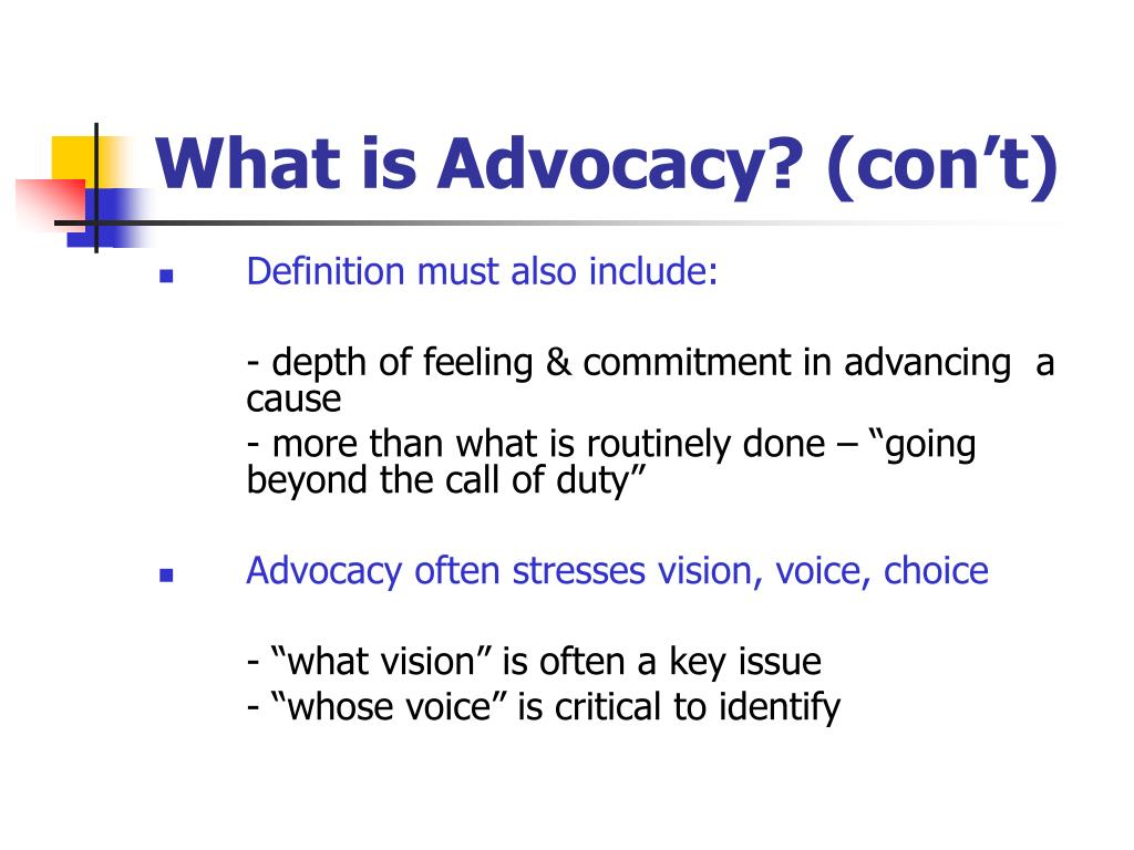 What is Advocacy? (con't)