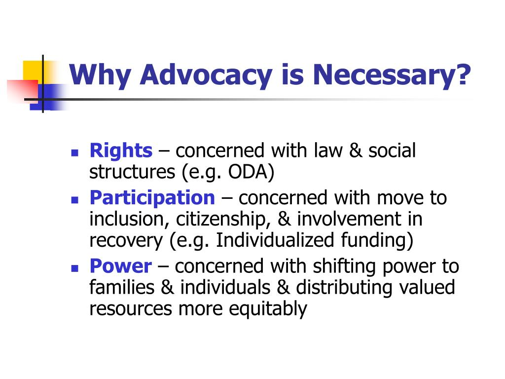 Why Advocacy is Necessary?