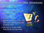 nicedays mountain bike adventures typical prices
