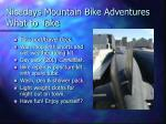 nicedays mountain bike adventures what to take