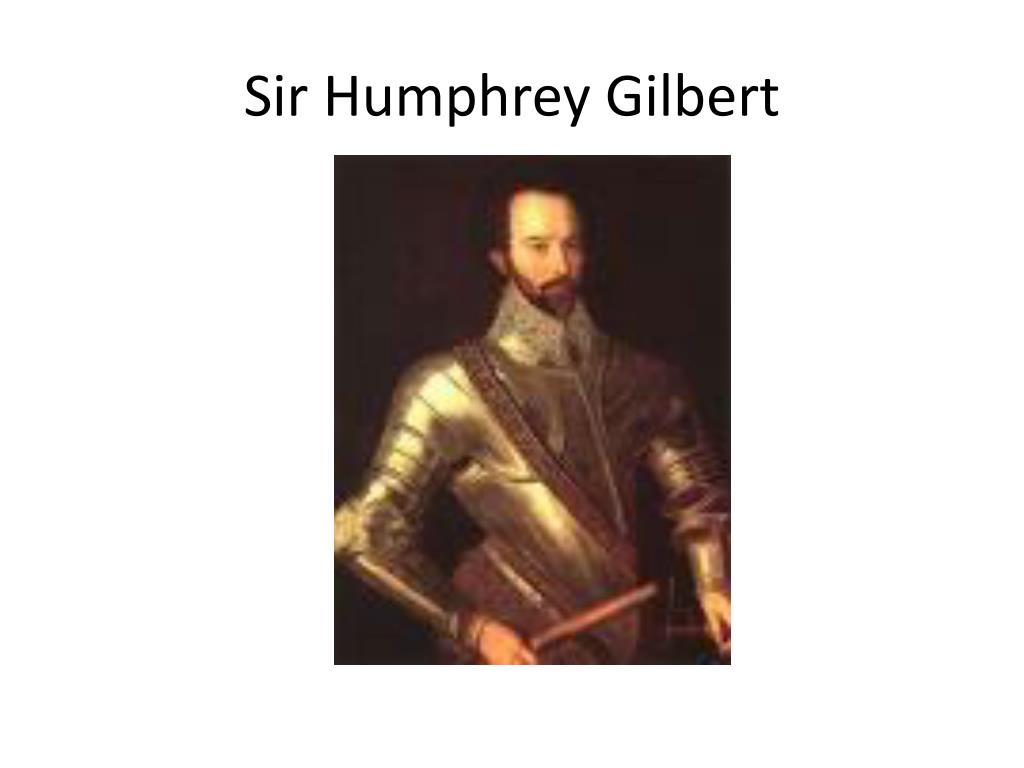 Sir Humphrey Gilbert